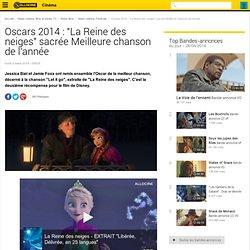 """Oscars 2014 : """"La Reine des neiges"""" sacrée Meilleure chanson de l'année - News films Festivals"""