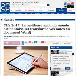 CES 2017: La meilleure appli du monde est nantaise (et transforme vos notes en document Word)