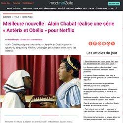 Meilleure nouvelle:Alain Chabat réalise une série «Astérix et Obélix» pour Netflix
