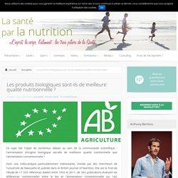 Les produits bio sont-ils de meilleure qualité nutritionnelle ?