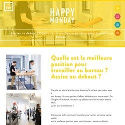 HAPPY MONDAY[assise vs debout] Quelle est la meilleure position pour travailler au bureau ? - HAPPY MONDAY