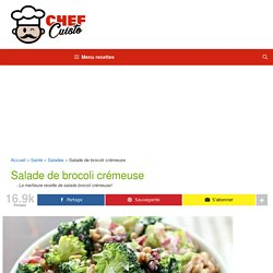 La meilleure recette de salade brocoli crémeuse!
