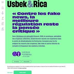 Gérald Bronner : « Contre les fake news, la meilleure régulation reste la pensée critique »
