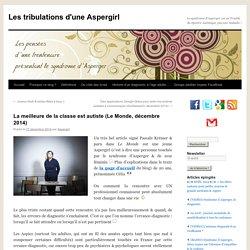 La meilleure de la classe est autiste (Le Monde, décembre 2014)
