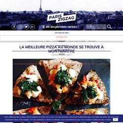 La meilleure pizza au monde se trouve à Montmartre
