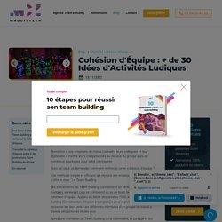 Les 30+ Meilleures Activités pour Renforcer la Cohésion de vos Equipes