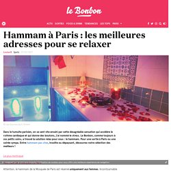 Hammam à Paris : les meilleures adresses pour se relaxer