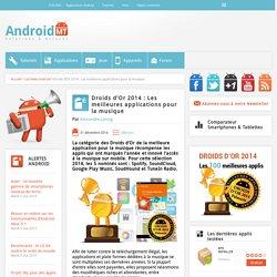 Droids d'Or 2014 : Les meilleures applications pour la musique Android MT
