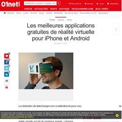 Les meilleures applications gratuites de réalité virtuelle pour iPhone et Android