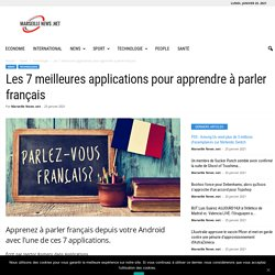 Les 7 meilleures applications pour apprendre à parler français
