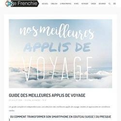 Guide des meilleures applis de voyage - Be Frenchie