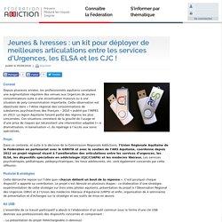 Jeunes & Ivresses : un kit pour déployer de meilleures articulations entre les services d'Urgences, les ELSA et les CJC ! - Fédération Addiction