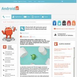 [Tutoriel] 45 astuces pour Android 6.0 Marshmallow