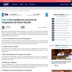 Top 10 des meilleures astuces de rangement de Marie Kondo