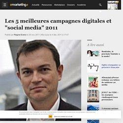 """Les 5 meilleures campagnes digitales et """"social media"""" 2011"""