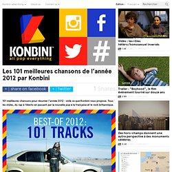 Les 101 meilleures chansons de l'année 2012 par Konbini