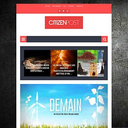 Demain : Le film qui réinvente le monde à partir des meilleures solutions d'aujourd'hui - CitizenPost