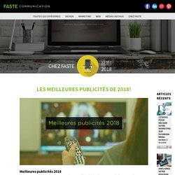 Les Meilleures publicités de 2018 selon l'équipe de Faste Communication : Blogue – Faste Communication