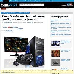 Tom's Hardware : les meilleures configurations de janvier