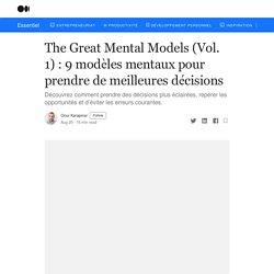 The Great Mental Models (Vol. 1) : 9 modèles mentaux pour prendre de meilleures décisions