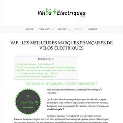 VAE : Les meilleures marques françaises de Vélos électriques