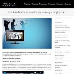 Les 5 meilleures web-séries sur la marque employeur ! - Publicite humaine