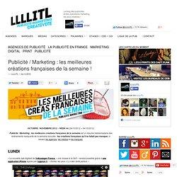 Publicité / Marketing : les meilleures créations françaises de la semaine