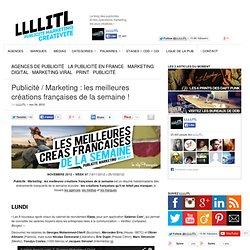 Publicité / Marketing : les meilleures créations françaises de la semaine ! - LLLLITL
