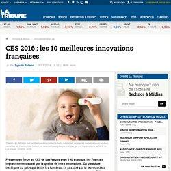 CES 2016 : les 10 meilleures innovations françaises