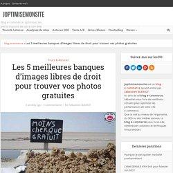 Les 5 meilleures banques d'images libres de droit pour trouver vos photos gratuites -joptimisemonsite