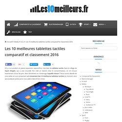 Les 10 meilleures tablettes tactiles comparatif et classement 2016 - Les10meilleurs.fr