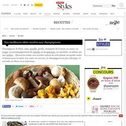 Nos meilleures idées recettes de champignon - L'Express Styles