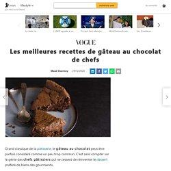 Les meilleures recettes de gâteau au chocolat de chefs