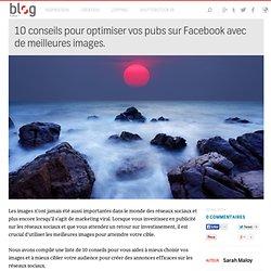 10 conseils pour optimiser vos pubs sur Facebook avec de meilleures images. — Shutterstock Blog France
