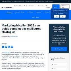 Marketing hôtelier : un guide complet des meilleures stratégies