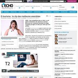 E-tourisme : le clip des meilleures anecdotes - L'Echo Touristique