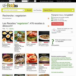 Les Foodies - Les meilleures recettes de cuisine par de vrais gourmands ! - Recherche : vegetarien