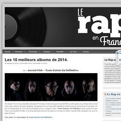Les 10 meilleurs albums de 2014. - Page 11 sur 11 - Le Rap en France