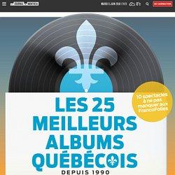 Les 25 meilleurs albums québécois depuis 1990