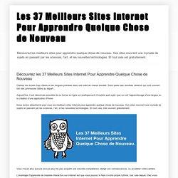 Découvrez les 37 Meilleurs Sites Internet Pour Apprendre Quelque Chose de Nouveau