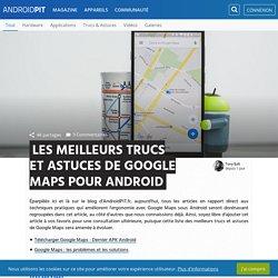 Les meilleurs trucs et astuces de Google Maps pour Android