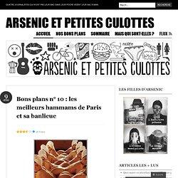 Bons plans n° 10 : les meilleurs hammams de Paris et sa banlieue