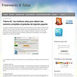 les meilleurs sites pour obtenir des versions complètes et gratuites de logiciels payants