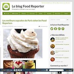 Les meilleurs cupcakes de Paris selon les Food Reporters | Food Reporter