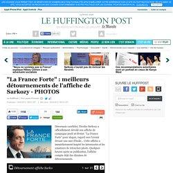 """""""La France Forte"""" : meilleurs détournements de l'affiche de Sarkozy - PHOTOS"""