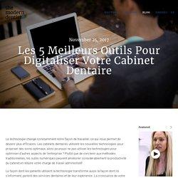 Les 5 Meilleurs Outils Pour Digitaliser Votre Cabinet Dentaire — The Modern Dentist