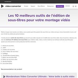 10 outils d'édition de sous-titres pour votre montage vidéo