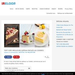 TOP 5 DES MEILLEURS GATEAU FACILES AU COOKEO. - IRELOOP