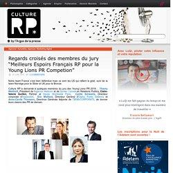 """Regards croisés des membres du jury """"Meilleurs Espoirs Français RP pour la Young Lions PR Competion"""""""