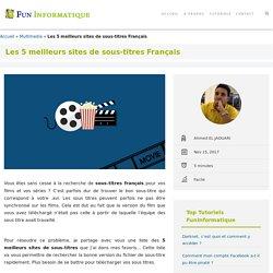 Les 5 meilleurs sites de sous-titres Français - FunInformatique
